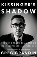 Discounted copies of Kissinger's Shadow by Greg Grandin