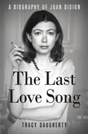 Discounted copies of The Last Lovesong: A Biography of Joan Didion by Tracy Daugherty