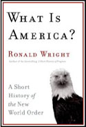 What is America? by Ronald Wright