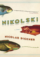 Nikolski by Nicholas Dickner - Winner of 2010 Canada Reads