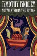 Not Wanted On the Voyage by Timothy Findley
