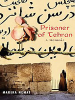 The Prisoner of Tehran by Marina Nemat