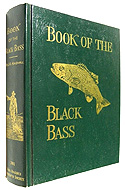 Book of Black Bass by James A Henshall(1881)