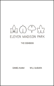 Eleven Madison Park: The Cookbook by Daniel Humm and Will Guedera