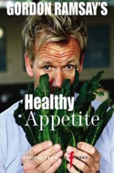 Gordon Ramsay's Healthy Appetite by Gordon Ramsay