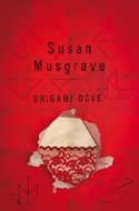 Origami Dove - a collection of poetry by Susan Musgrave