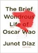 Brief Wondrous Life of Oscar Wao by Junot Diaz