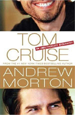 Tom Cruise: An Unauthorized Biography by Andrew Morton