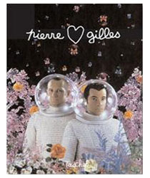 Pierre & Gilles: Double Jeopardy, 1976-2007 by Paul Ardenne