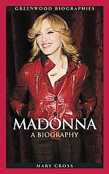 Madonna: A Biography by Mary Cross