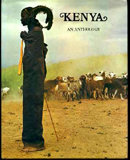 Kenya: The Land, Its Art and Its Wildlife; An Anthology