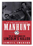 Manhunt, The 12-Day Chase For Lincoln's Killer by James L. Swanson ISBN 0060518499