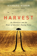 Harvest: An Adventure into the Heart of America's Family Farms (P.S.) by Richard Horan