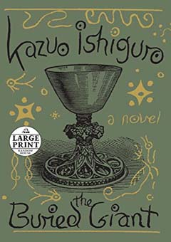 The Buried Giant by Ishiguro Kazuo
