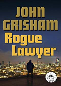 Rogue Lawyer by John Grisham