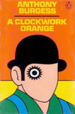 A Clockwork Orange by Anthony Burgess, Cover Design by David Pelham