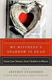 My Mistress' Sparrow is Dead by Jeffrey Eugenides, Cover Design by Leah Carlson-Stanisic