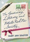 The Guernsey Literary and Potato Peel Pie Society by Mary Ann Shaffer & Annie Barrow