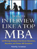 How to Interview Like a Top MBA by Dr. Shel Leanne