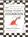 The (Reluctant , Nervous, Lazy, Broke, Busy, Confused) College Student's Cookbook