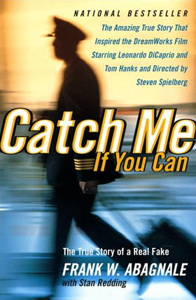 Catch Me If You Can  by Frank Abagnale Jr.
