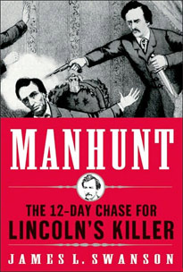 Manhunt: The 12-Day Search for Lincoln's Killer by James L. Swanson