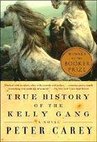 The True History of the Kelly Gang by Peter Carey