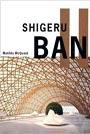 Shigeru Ban by Matilda McQuaid