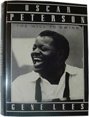 Oscar Peterson: The Will to Swing by Gene Lees