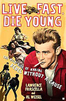 Live Fast, Die Young by Lawrence Frascella and Al Weisel