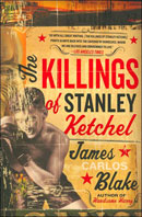 The Killings of Stanley Ketchel by James Blake