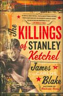 The Killings of Stanley Ketchel by James Blake
