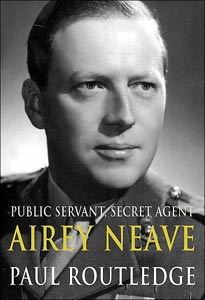 Public Servant, Secret Agent: The Elusive Life and Violent Death of Airey Neave by Paul Routledge