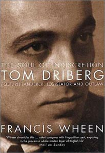 Tom Driberg: His Life and Indiscretions by Francis Wheen