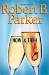 Now & Then by Robert B Parker