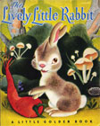 The Lively Little Rabbit by Gustav Tenggren