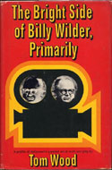 The Bright Side of Billy Wilder, Primarily by Tom Wood