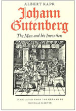 Johann Gutenberg The Man and His Invention by Albert Kapr
