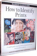How to Identify Prints: A Complete Guide to Manual and Mechanical Process from Woodcut to Ink-Jet by Bamber Gascoigne
