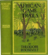 African Game Trails by Theodore Roosevelt