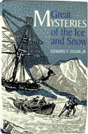 Great Mysteries of the Ice and Snow by Edward F. Dolan, Jr.