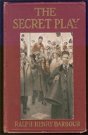 The Secret Play by Ralph Henry Barbour
