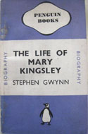 The Life of Mary Kingsley Stephen Gwynn