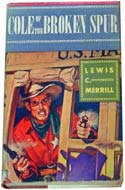 Cole of the Broken Spur by Lewis C. Merrill