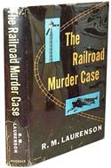 The Railroad Murder Case by R.M. Laurenson