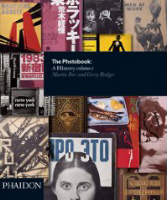 The Photobook: A History Vol I by Martin Parr and Gerry Badger