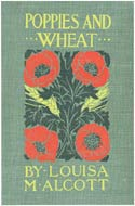 Poppies and Wheat by Louisa May Alcott