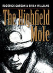 The Highfield Mole by Roderick Gordon & Brian Williams