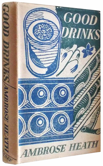 Good Drinks by Ambrose Heath