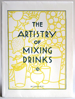 The Artistry of Mixing Drinks by Frank Meier
